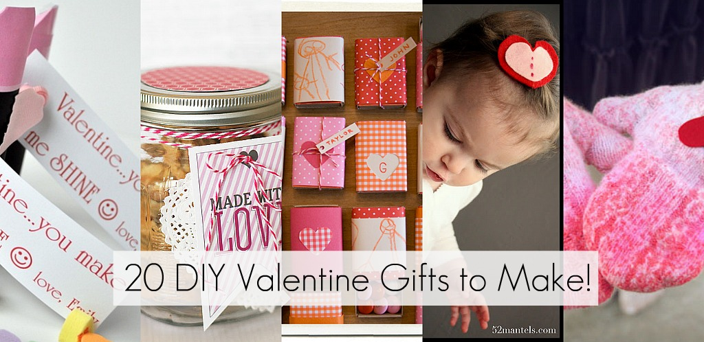20 diy valentine gifts to make for Great gift ideas for valentines day