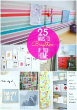 Great Ideas — 25 Ways to Brighten Up Your Home!!