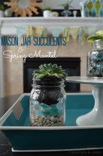 Spring Mantel and DIY Mason Jar Succulents!