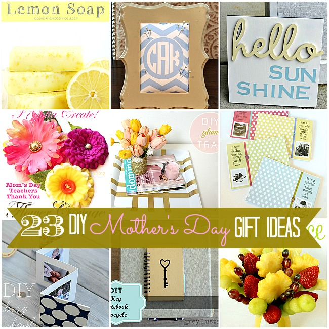 Great ideas 23 mother 39 s day gift ideas Mothers day presents diy