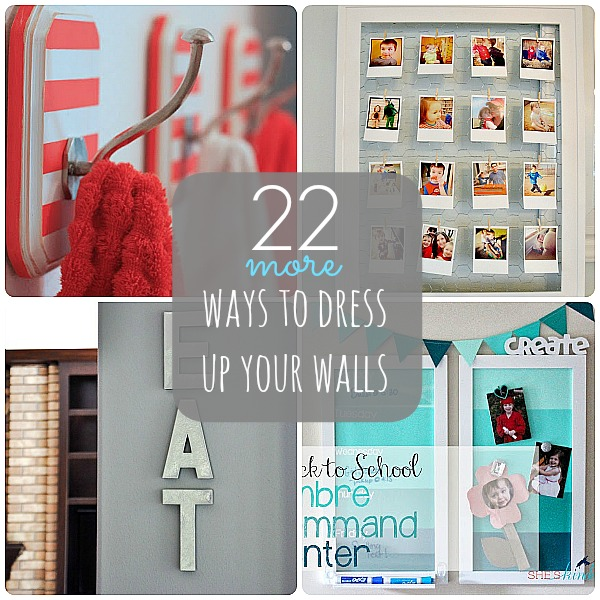 Great Ideas -- 22 Ways to Dress Up Your Walls Part 2!