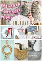 Great Ideas — 23 DIY Holiday Ideas!