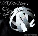 Happy Holidays: DIY New Year's Eve Ball