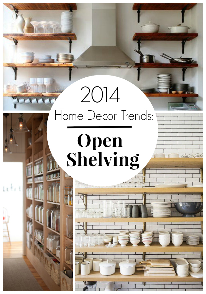 Do It Yourself Home Decorating Ideas: 2014 Home Decor Trends: Open Shelving