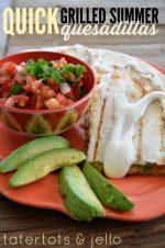 Quick Grilled Summer Quesadillas!