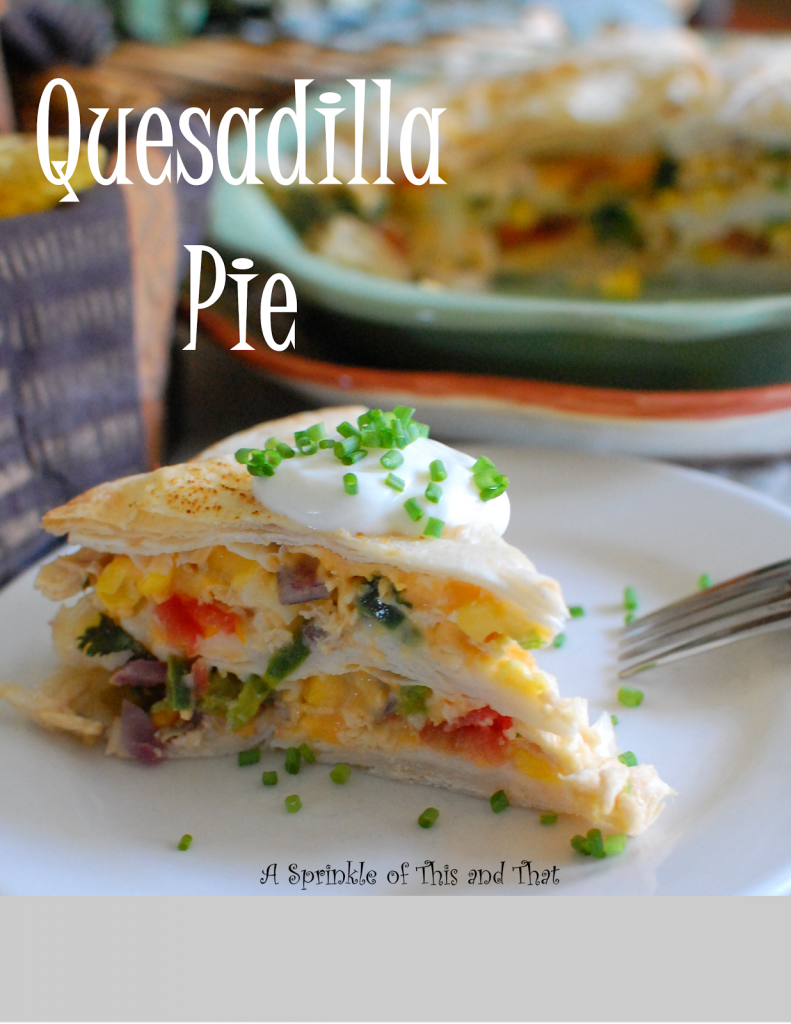 Quesadilla Pie Recipe for Mother's Day