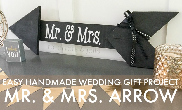Homemade Wedding Gifts Pinterest: Easy Handmade Wedding Gift: Mr. And Mrs. Arrow
