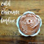 Cold Chocolate Fondue
