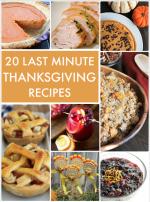 Great Ideas — 20 Last Minute Thanksgiving Recipes!