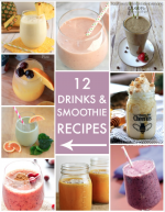 Great Ideas — 12 Drink & Smoothie Recipes!