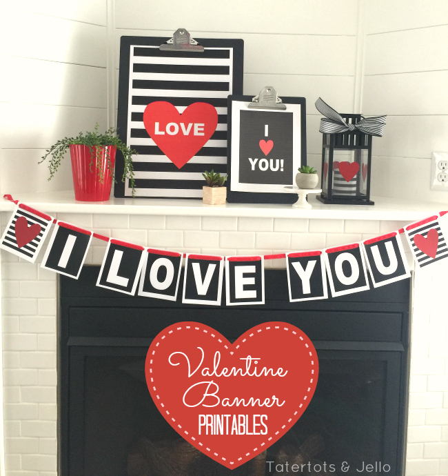 I Love You Valentine S Banner Printable Tatertots And