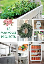 Great Ideas — 18 Farmhouse Projects!