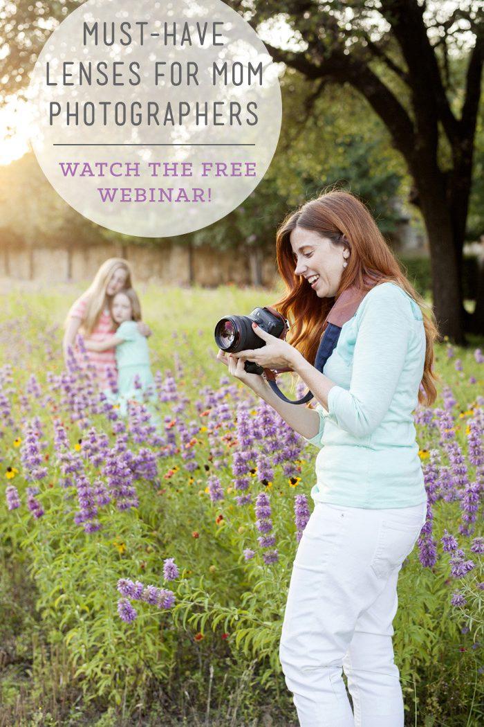 FREE Webinar – Must-Have Lenses for Mom Photographers!