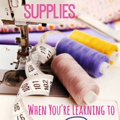 Here is a list of 10 Must-Have Supplies for Learning to Sew.