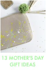 Great Ideas — 13 Mother's Day Gift Ideas!