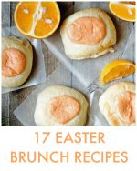 Great Ideas — 17 Easter Brunch Recipes!