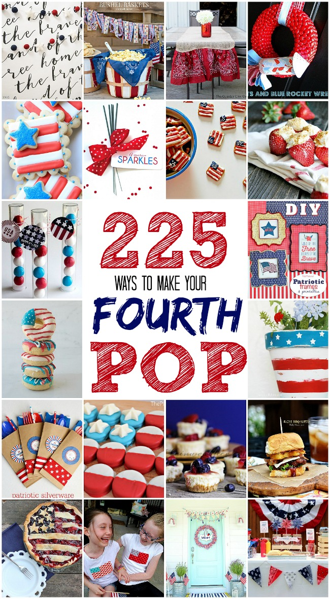 225 ways to make your fourth of july pop - food, decor and more!