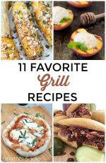 Great Ideas — 11 Favorite Grill Recipes