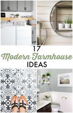 Great Ideas — 17 Modern Farmhouse Ideas!