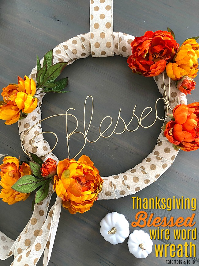 Thanksgiving Wire Word Wreath. Create a special wreath with a wire word to bring the spirit of Thanksgiving into YOUR home!