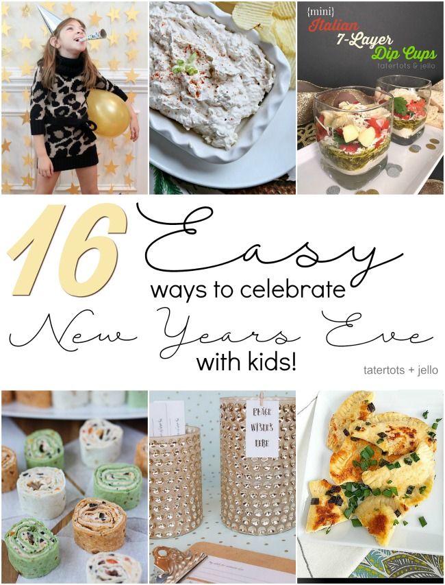 16 EASY Ways to Celebrate New Year's Eve With Kids!