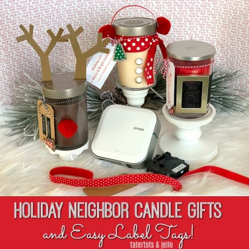 Holiday Neighbor Candle Gifts and Easy Label Tags! A fun way to dress up candles for the holidays and EASY tags!