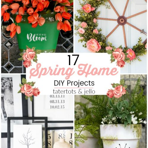 17 Spring Home DIY Projects