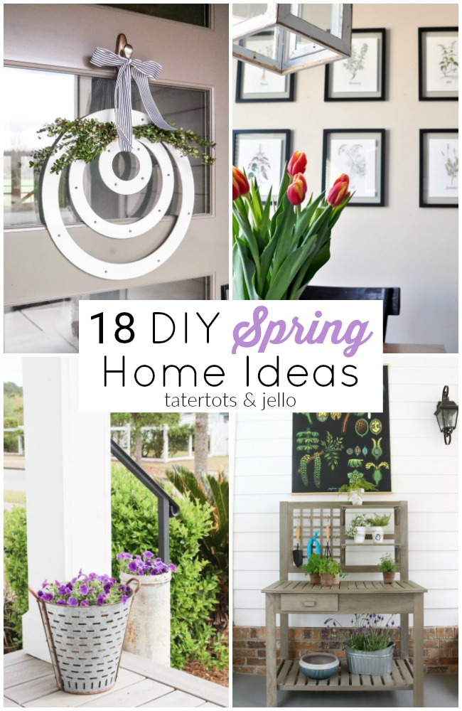 18 DIY Spring Home Ideas!  your home for Spring with these easy DIY craft, decorating and build ideas.