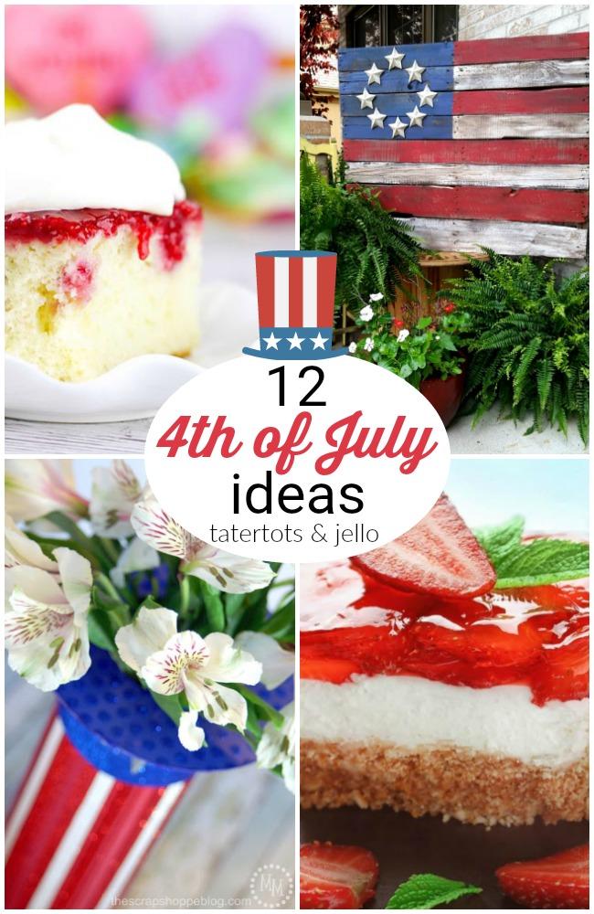 12 Fourth of July Ideas!