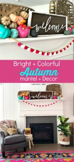 Bright and Colorful Mantel and Decor Ideas for Fall!