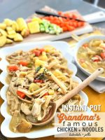 Grandma's Famous Chicken and Noodles in the Instant Pot!