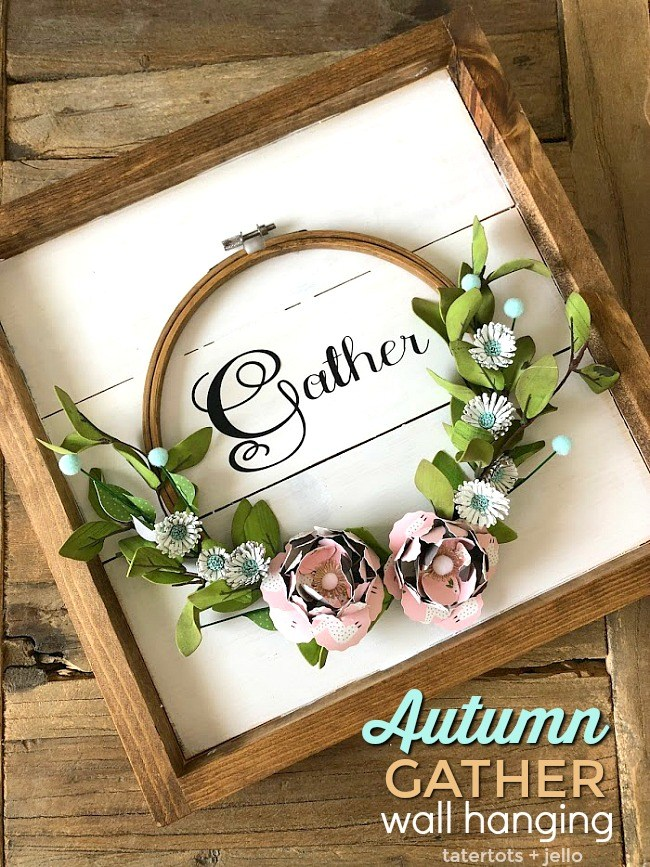 Gather Embroidery Hoop Wall Hanging