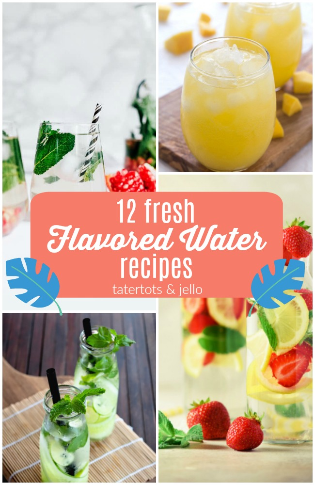 12 Fresh Flavored Water Recipes – healthy alternatives to soda!