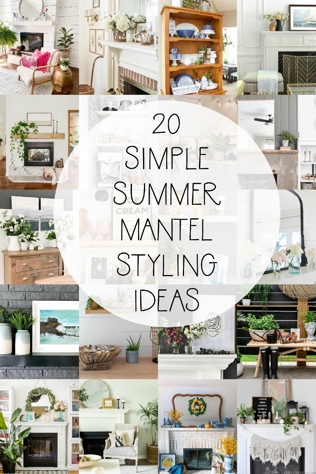 20 Simple Summer Mantel Styling Ideas