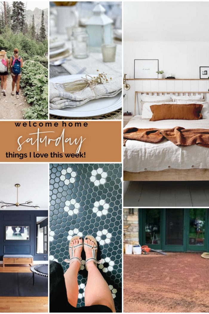 Welcome Home Saturday – Things I love for July!