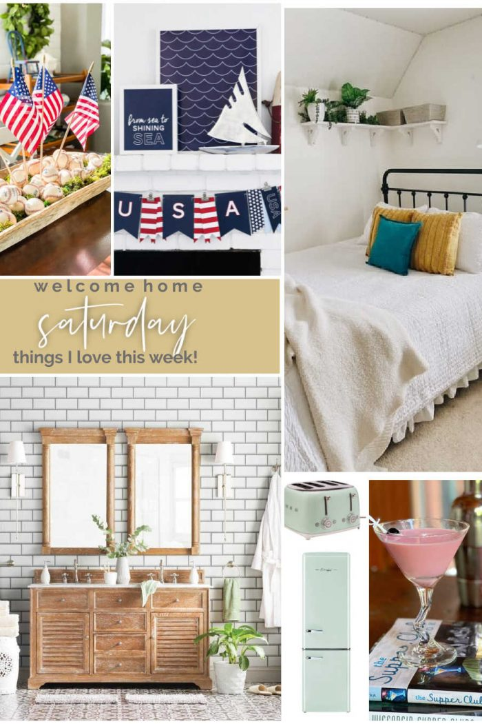 Welcome Home Saturday – Things I Love for July