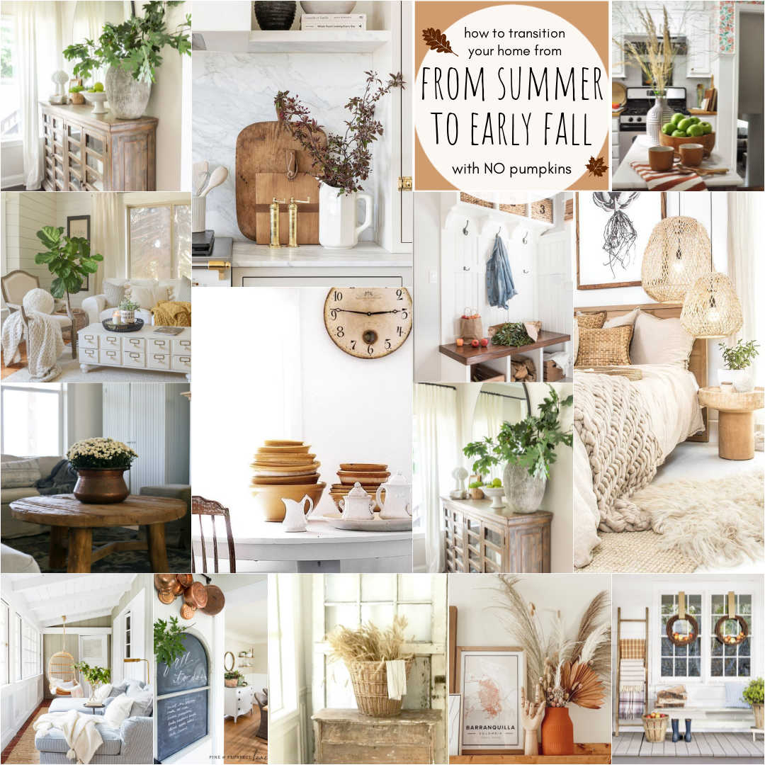 Easy Ways to Transition Your Home From Summer to Early Fall. Get ready for fall by adding a few fall touches to welcome Autumn without using pumpkins.