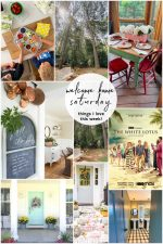 Welcome Home Saturday — Things I Love This Week!